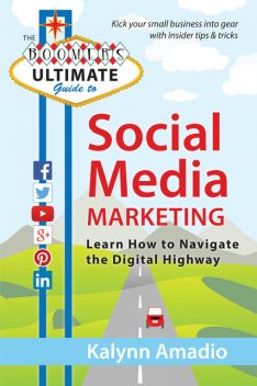 The Boomer's Ultimate Guide to Social Media Marketing, Kalynn Amadio
