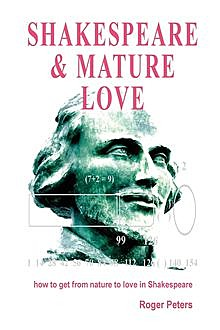 SHAKESPEARE & MATURE LOVE, Roger Peters