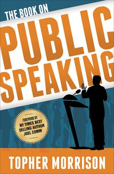 The Book on Public Speaking, Topher MOrrison