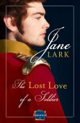 The Lost Love of a Soldier: HarperImpulse Historical Romance, Jane Lark