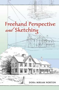 Freehand Perspective and Sketching, Dora Miriam Norton