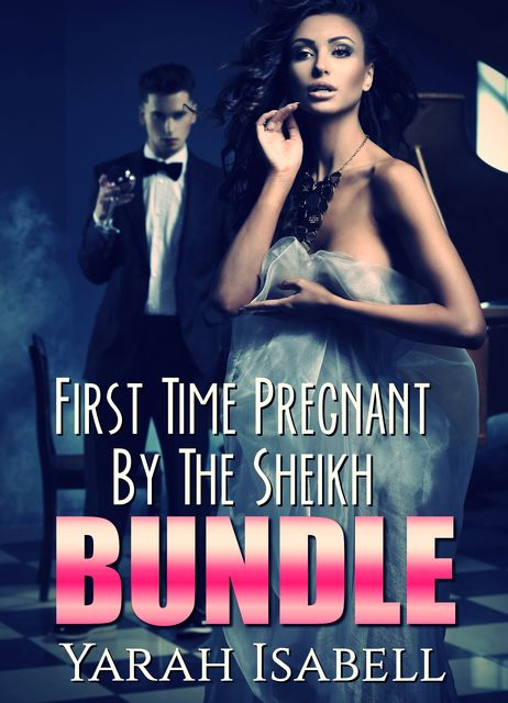 First Time Pregnant By The Sheikh Bundle, Yarah Isabell