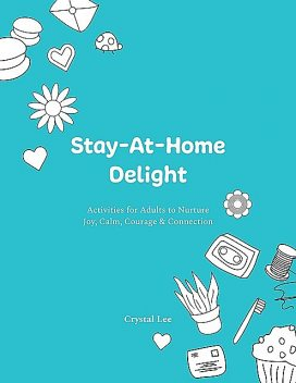 Stay-At-Home Delight, Crystal Lee