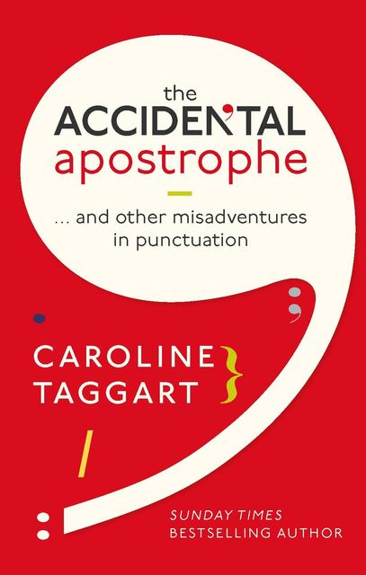 The Accidental Apostrophe, Caroline Taggart