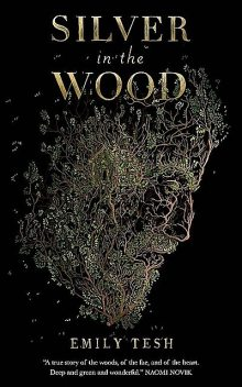 Silver in the Wood, Emily Tesh