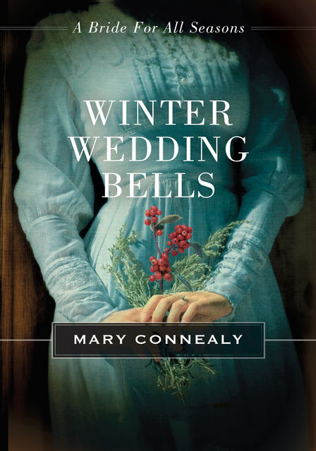 Winter Wedding Bells, Mary Connealy