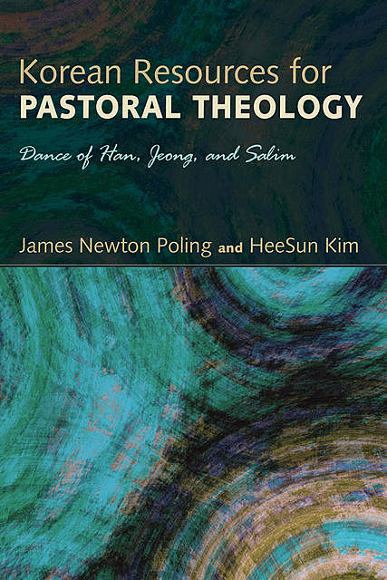 Korean Resources for Pastoral Theology, James Poling, HeeSun Kim