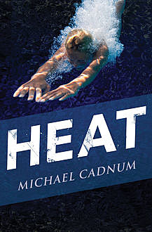 Heat, Michael Cadnum