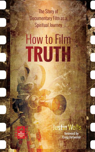 How to Film Truth, Justin Wells
