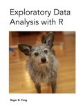 Exploratory Data Analysis with R, Roger D.Peng