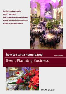 How to Start a Home-Based Event Planning Business, Jill S. Moran