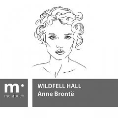 Wildfell Hall, Anne Brontë