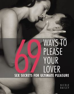 69 Ways to Please Your Lover, Nicole Bailey