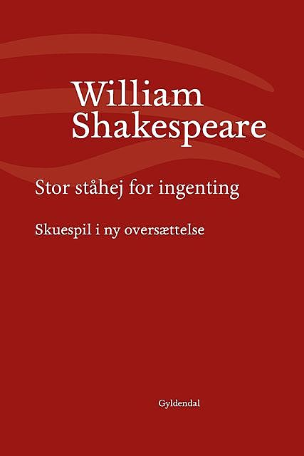 Stor ståhej for ingenting, William Shakespeare