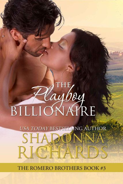 The Playboy Billionaire (The Romero Brothers, Book 3), Shadonna Richards