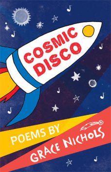Cosmic Disco, Grace Nichols