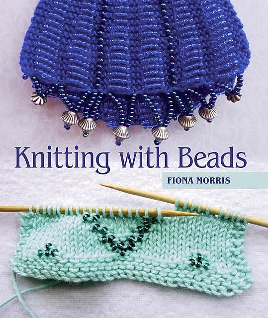 Knitting with Beads, Fiona Morris