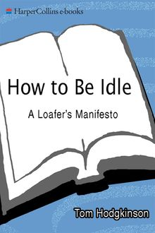 How to Be Idle, Tom Hodgkinson