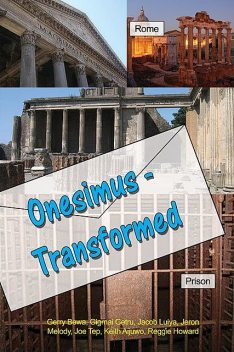 Onesimus – Transformed, Gerry Bewa, Gigmai Getru, Jacob Luiya, Jeron Melody, Joe Tep, Keith Aijuwo, Reggie Howard