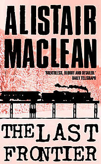 The Last Frontier, Alistair MacLean