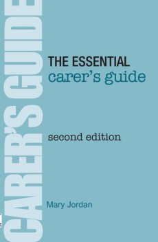 Essential Carer's Guide, Mary Jordan