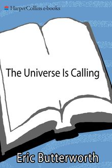 The Universe Is Calling, Eric Butterworth