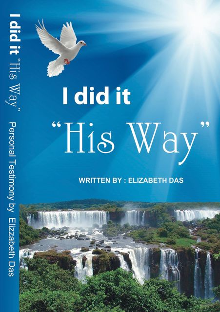 "I did it ""His Way"", Elizabeth S Das"
