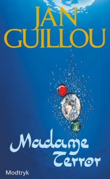 Madame Terror, Jan Guillou