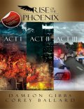 Rise of the Phoenix: Act 1, Act 2, Act 3, Dameon Gibbs, Corey Ballard