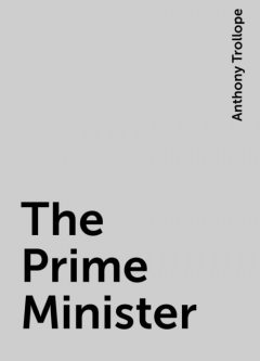 The Prime Minister, Anthony Trollope