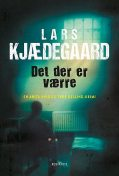 Det der er værre, Lars Kjædegaard