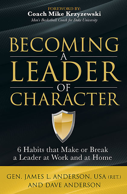 Becoming a Leader of Character, Dave Anderson, James Anderson