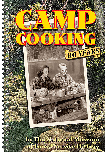 Camp Cooking, The National Museum of Forest Service History
