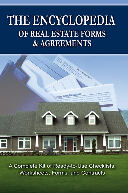 The Encyclopedia of Real Estate Forms & Agreements,