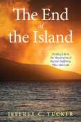 The End of the Island, Jeffrey C. Tucker