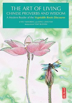 The Art of Living Chinese Proverbs and Wisdom, Hong Yingming