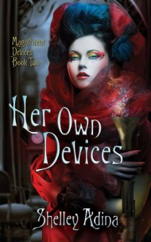 Her Own Devices, a steampunk adventure novel, Shelley Adina