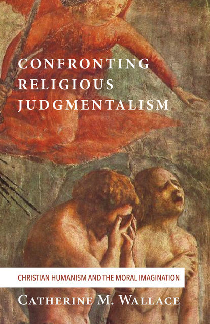 Confronting Religious Judgmentalism, Catherine M. Wallace