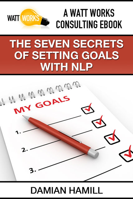 The Seven Secrets of Setting Goals With NLP, Damian Boone's Hamill