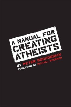 A Manual for Creating Atheists, Peter Boghossian