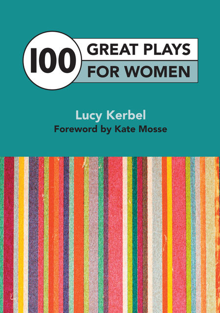 100 Great Plays For Women, Kate Mosse, Lucy Kerbel