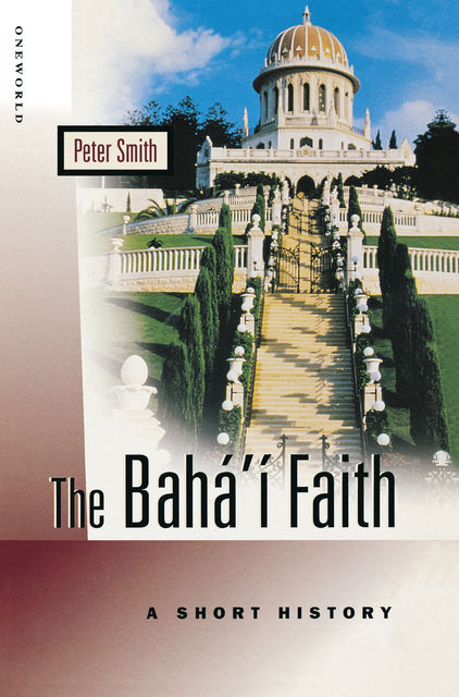 The Baha'i Faith, Peter Smith