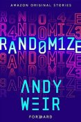 Randomize (Forward collection), Andy Weir