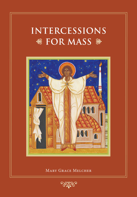 Intercessions for Mass, Mary Grace Melcher