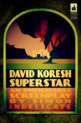 David Koresh Superstar: An Unfilmable Screenplay, Simon Indelicate