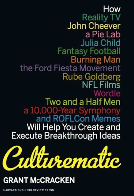 Culturematic, Grant McCracken