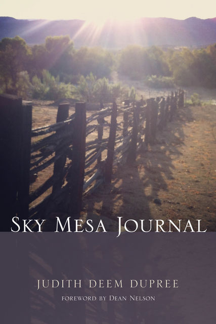 Sky Mesa Journal, Judith Deem Dupree