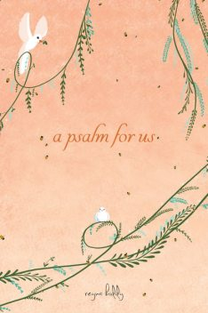 A Psalm for Us, Reyna Biddy