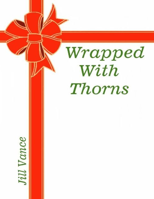 Wrapped With Thorns, Jill Vance