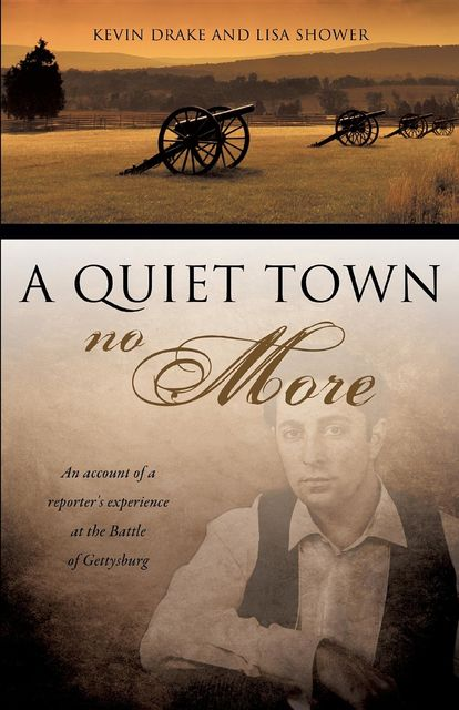 A Quiet Town No More, Kevin Drake, Lisa Shower